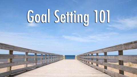 100 Ways To Live A Better Life – 70. Learn Proper Goal Setting