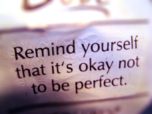 100 Ways To Live A Better Life – 21. Be Better, Not Perfect